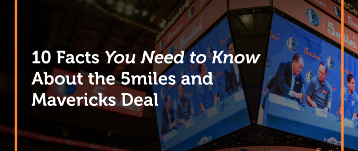10 Facts You Need To Know About the 5miles and Dallas Mavericks Partnership