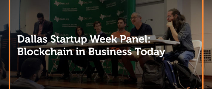Blockchain in Business Today: Dallas Startup Week Panel Recap