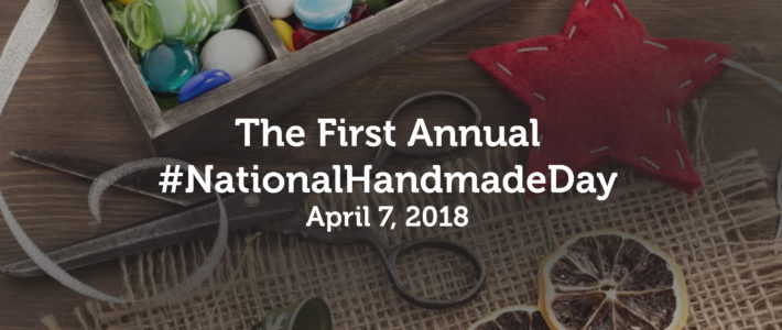 Let's Celebrate The First National Handmade Day!