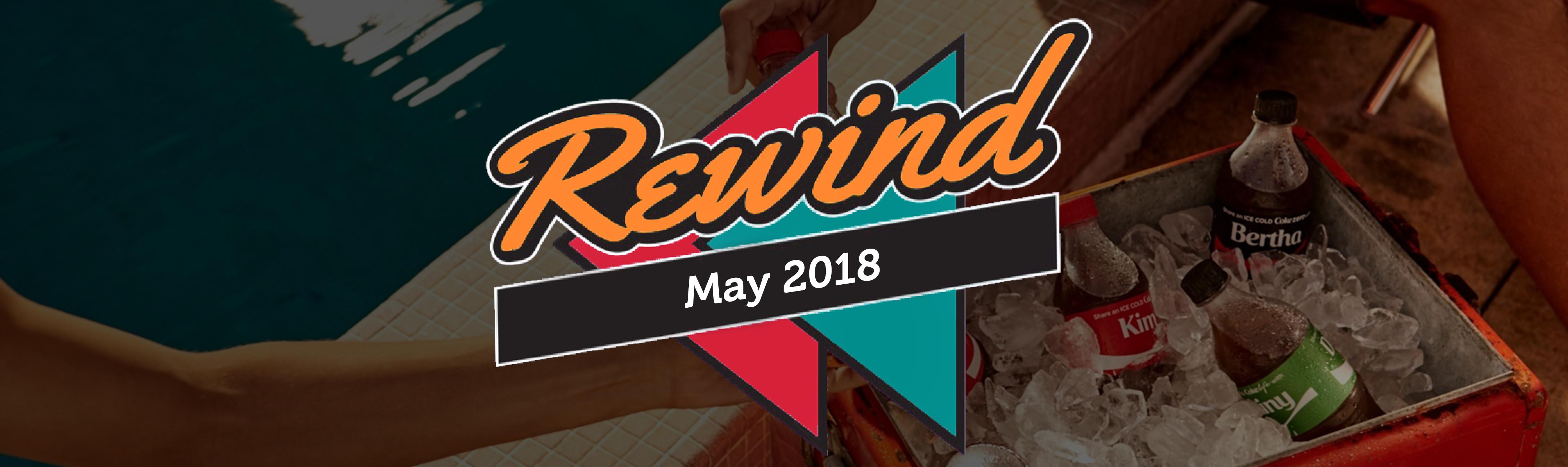 May 2018 Rewind