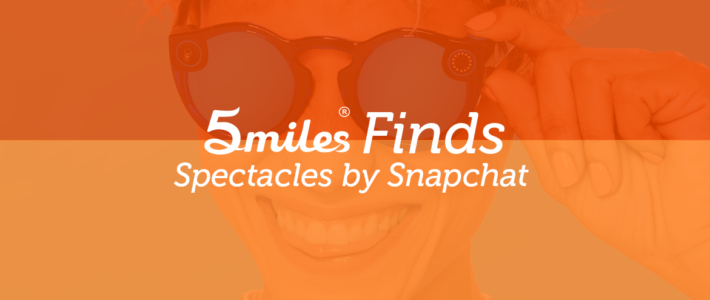 5miles Finds: Spectacles by Snapchat