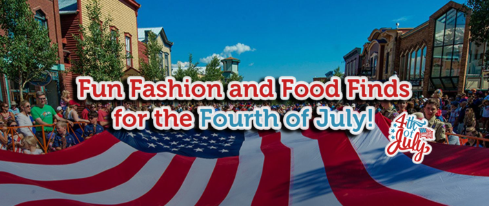 Fun Fashion and Food Finds for the Fourth of July!