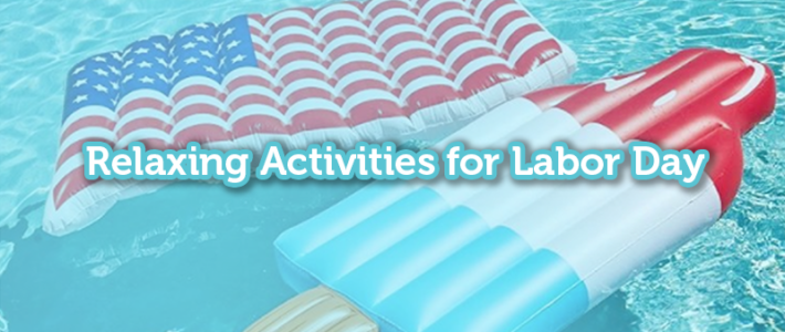 Relaxing Activities for Labor Day – 5miles Blog