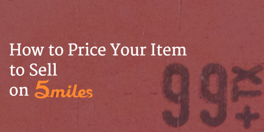 How to Price Your Item to Sell on 5miles
