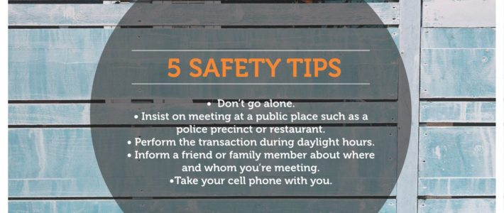 Safety First: 5 Safety Tips for Buyers & Sellers