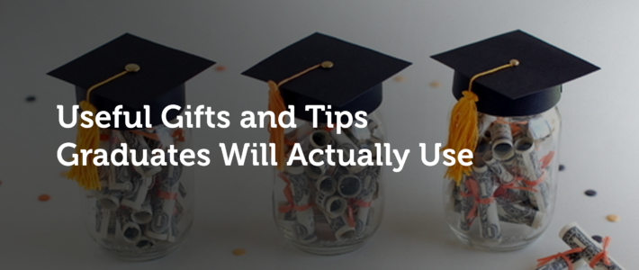 Useful Gifts and Tips Graduates Will Actually Use