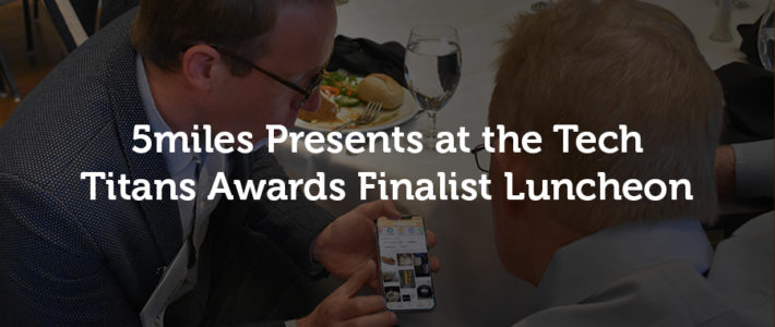 5miles Presents at the Tech Titans Awards Finalist Luncheon