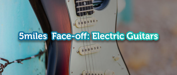 Electric Guitar Face-off! Let us know which you prefer!-5miles Blog