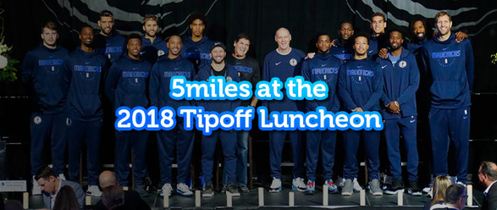 5miles Joins The Mavs Tipoff Luncheon 2018
